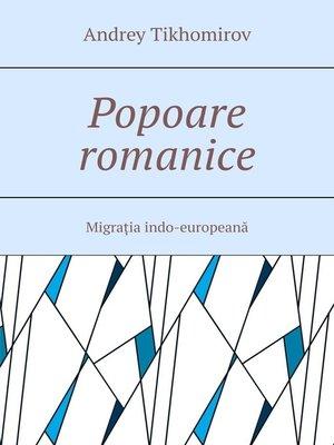 cover image of Popoare romanice. Migrația indo-europeană