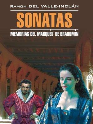 cover image of Сонаты. Воспоминания маркиза де Брадомина. Книга для чтения на испанском языке
