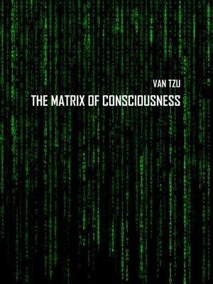 cover image of The Matrix ofConsciousness