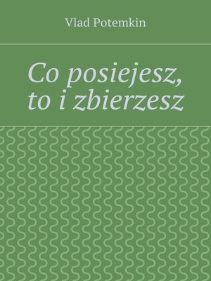 cover image of Co posiejesz, to i zbierzesz
