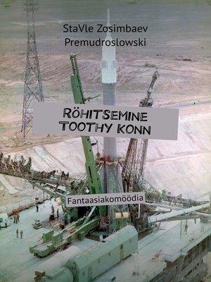 cover image of Röhitsemine ToothyKonn. Fantaasiakomöödia