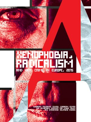 cover image of Xenophobia, radicalism and hate crime in Europe 2015