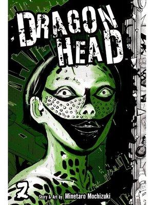 cover image of Dragon Head, Volume 2