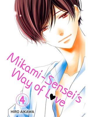 cover image of Mikami-sensei's Way of Love, Volume 4