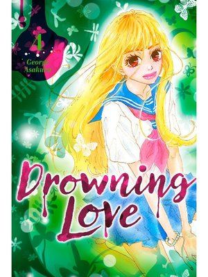 Drowning Love, Volume 4 by George Asakura · OverDrive