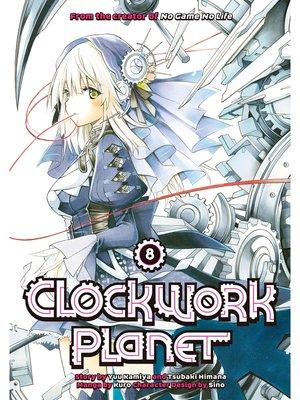 cover image of Clockwork Planet, Volume 8