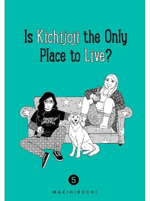 cover image of Is Kichijoji the Only Place to Live?, Volume 5