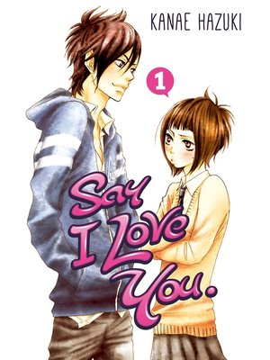 cover image of Say I Love You., Volume 1