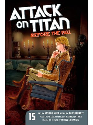 cover image of Attack on Titan: Before the Fall, Volume 15