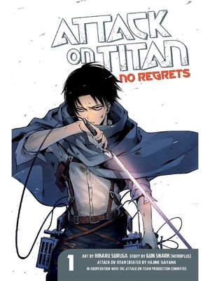 cover image of Attack on Titan: No Regrets, Volume 1