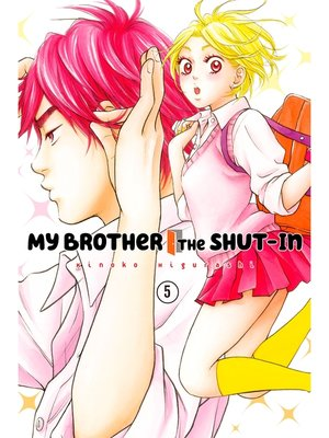 cover image of My Brother the Shut In, Volume 5