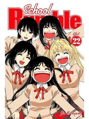 cover image of School Rumble, Volume 22