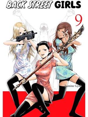 cover image of Back Street Girls, Volume  9