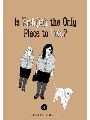 cover image of Is Kichijoji the Only Place to Live?, Volume 4