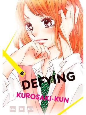 cover image of Defying Kurosaki-kun, Volume  6