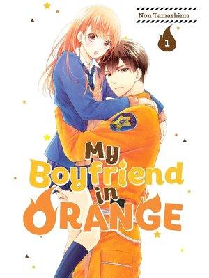 cover image of My Boyfriend in Orange, Volume 1