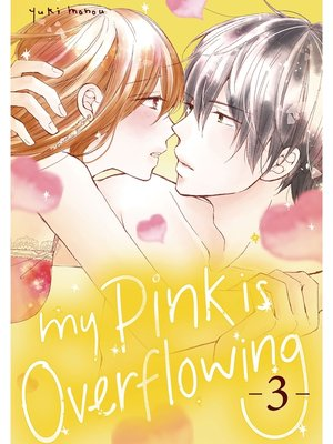 cover image of My Pink is Overflowing, Volume  3