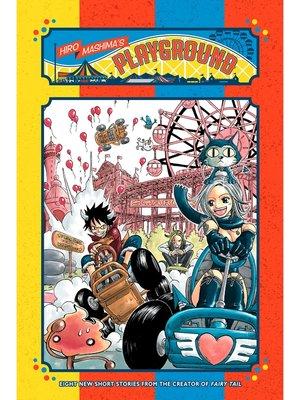 cover image of Hiro Mashima's Playground, Volume 1