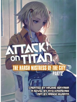 cover image of Attack on Titan: the Harsh Mistress of the City, Part 2, Volume 1