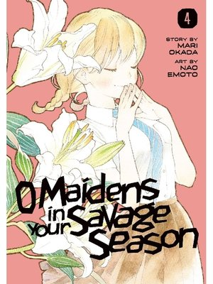 cover image of O Maidens In Your Savage Season, Volume 4
