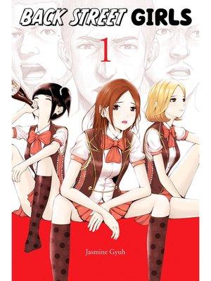 cover image of Back Street Girls, Volume 1