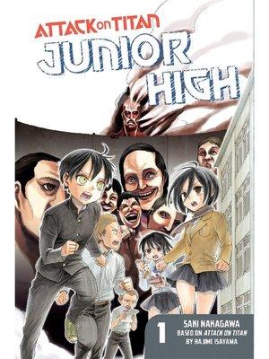 cover image of Attack on Titan: Junior High, Volume 1