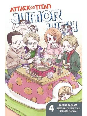 cover image of Attack on Titan: Junior High, Volume 4