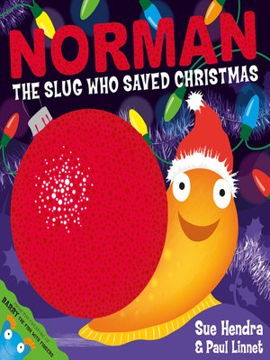 cover image of Norman the slug who saved Christmas