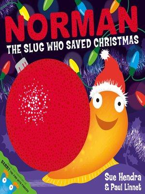 cover image of Norman the Slug Who Saved Christmas