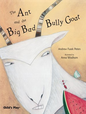 cover image of The Ant and the Big Bad Bully Goat