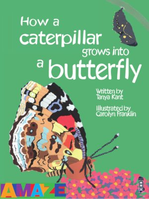 cover image of How a caterpillar grows into a butterfly