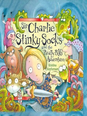 cover image of Sir Charlie Stinky Socks and the Really Big Adventure