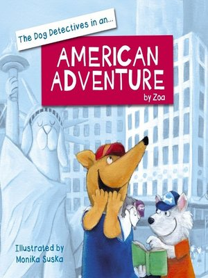 cover image of The Dog Detectives in an... American Adventure