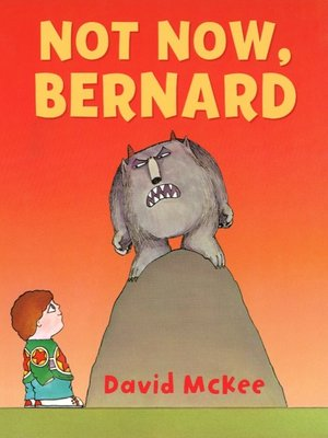 cover image of Not now, Bernard!