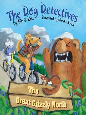 cover image of The Dog Detectives: The Great Grizzly North