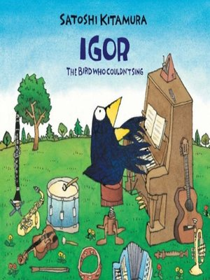 cover image of Igor The Bird Who Couldn't Sing