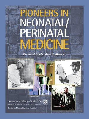 cover image of Pioneers in Neonatal/Perinatal Medicine