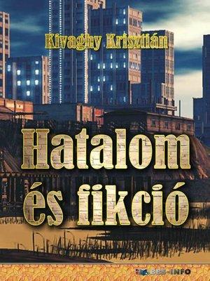 cover image of Hatalom és fikció