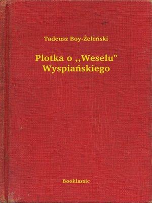 """cover image of Plotka o ,,Weselu"""" Wyspiańskiego"""