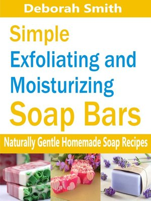 cover image of Simple Exfoliating and Moisturizing Soap Bars