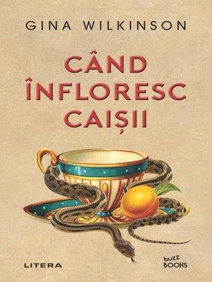 cover image of Cand înfloresc caișii