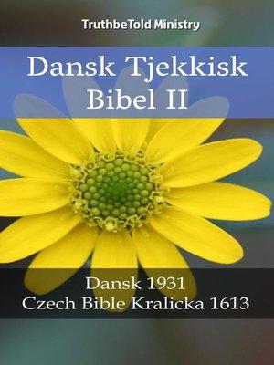 cover image of Dansk Tjekkisk Bibel II