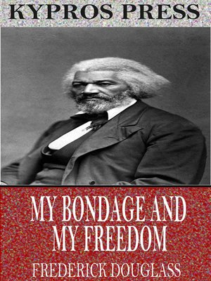cover image of My Bondage and My Freedom