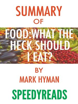 cover image of Summary of Food, What the Heck Should I Eat?