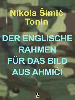 cover image of DER ENGLISCHE RAHMEN FÜR DAS BILD AUS AHMIĆI
