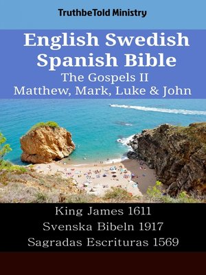 cover image of English Swedish Spanish Bible--The Gospels II--Matthew, Mark, Luke & John
