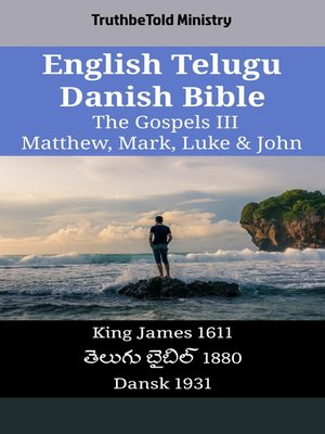 cover image of English Telugu Danish Bible - The Gospels III - Matthew, Mark, Luke & John