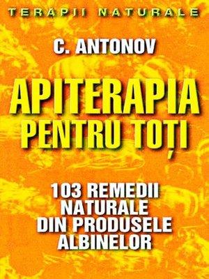 cover image of Apiterapia pentru toți. 103 remedii naturale din produsele albinelor