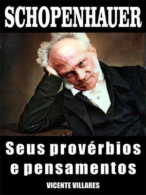 cover image of Schopenhauer, seus provérbios e pensamentos