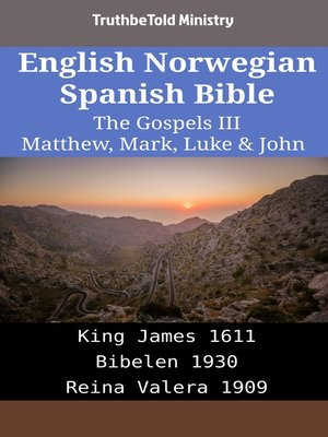 cover image of English Norwegian Spanish Bible--The Gospels III--Matthew, Mark, Luke & John